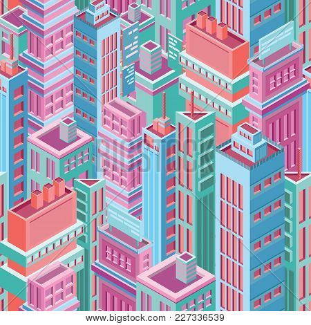 Seamless Pattern With Tall Isometric City Buildings, Skyscrapers Or Towers Of Modern Megalopolis. Ba