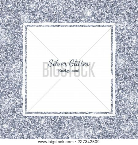 Square Frame With Silver Glitter. Vector Illustration