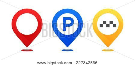 Set Of Colourful Map Pointers. Map Pointer, Map Parking Pointer, Map Taxi Pointer. Vector Icons