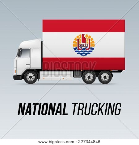 Symbol Of National Delivery Truck With Flag Of French Polynesia. National Trucking Icon And Flag Des