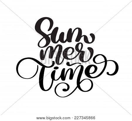 Hand Drawn Summer Time Lettering Vector Logo Illusrtation, Modern Calligraphy Lettering On White. Ve