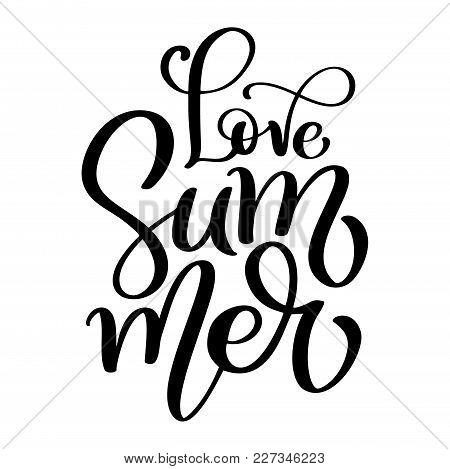 Hand Drawn Love Summer Lettering Vector Logo Illusrtation, Modern Calligraphy Lettering On White. Ve