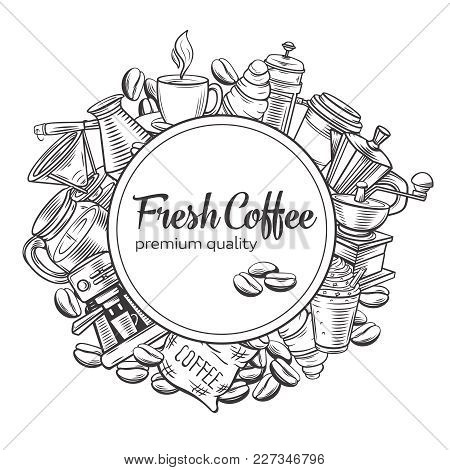 Vector Round Banner Template Coffee Design With Sketch Cups, Hot Drinks, French Press, Brewer For Me