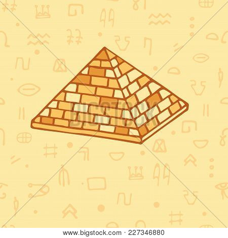 Seamless Pattern Pyramid And Egyptian Hieroglyphs. Ancient Egypt. Vector
