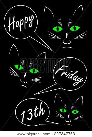 Friday 13th, Three Black Cats On Black Background, Text In Callouts, Vector Eps 10