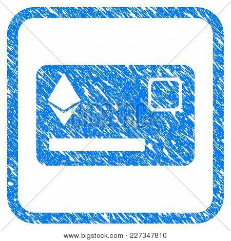 Ethereum Credit Card Rubber Seal Stamp Watermark. Icon Vector Symbol With Grunge Design And Unclean
