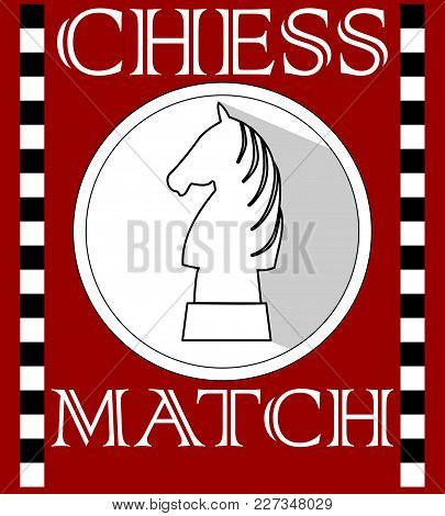 Chess Match Flyer With Knight Piece In Circle Shape, Monochrome Drawing On Dark Red Background. Post