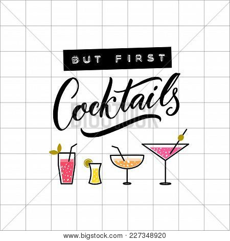 But First Cocktails. Funny Inscription For Bar Wall Art Decoration. Embossed Tape And Brush Calligra