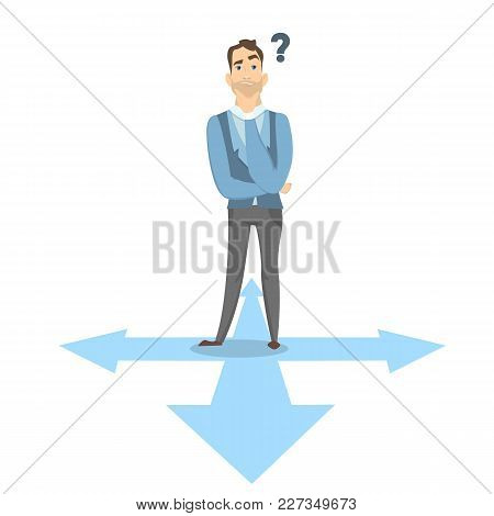 Businessman Choose The Right Direction To Go.