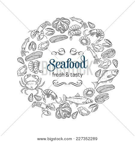 Vector Round Frame Template Hand Drawn Seafood Design With Mussel, Fish Salmon, Shrimp. Lobster, Squ