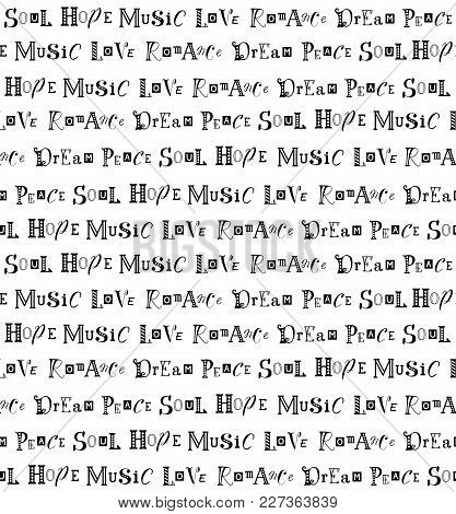 Seamless Pattern With Lettering Of Positive Words Peace, Love, Music, Soul, Dream, Hope, Romance In