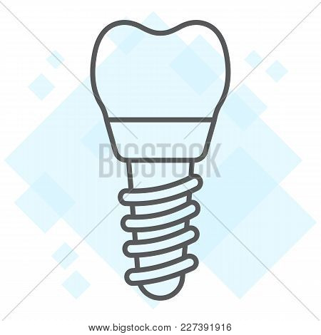 Dental Implant Thin Line Icon, Stomatology And Dental, Implantation Sign Vector Graphics, A Linear P