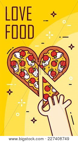 Hand Takes A Slice Of Pizza In The Shape Of Heart. Vector Banner For Fast Food. Thin Line Flat Desig