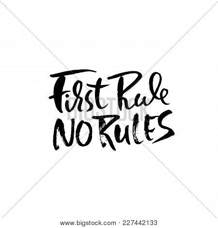 First Rule No Rules. Motivation Modern Dry Brush Calligraphy. Handwritten Quote. Home Decoration. Ve