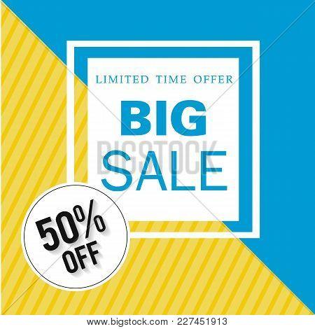 Banner Limited Time Offer Big Sale 50% Off Square Vector Image