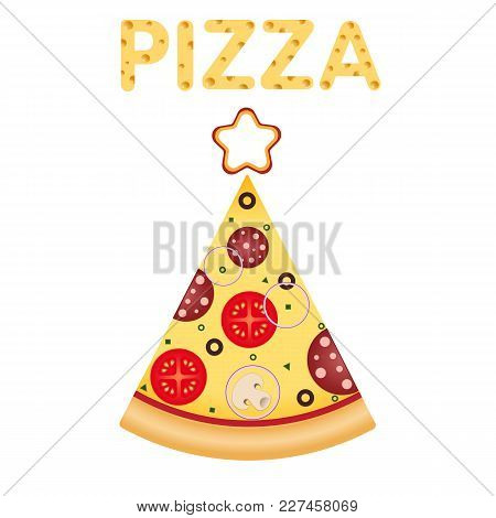 Pizza. Pizza Slice In Tree Shape With Star On Top. Christmas And New Year Pizza Food. Delivery. The