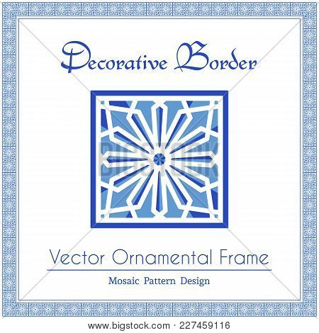 Design Elements And Ornamental Page Decoration. Vector Frame Of Mosaic Borders