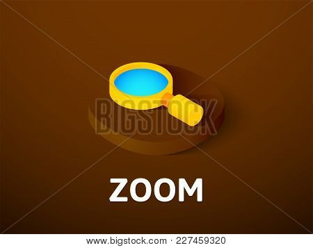 Zoom Icon, Vector Symbol In Flat Isometric Style Isolated On Color Background