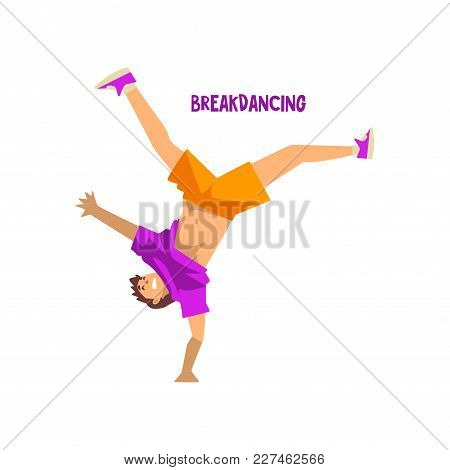 Young Man Dancing Break Dance. Breakdance Dancer Doing Handstand Vector Illustration Isolated On A W