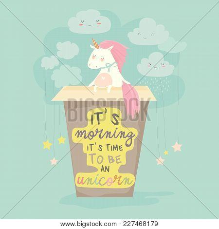Unicorn Needs A Coffee, Good Morning. Vector Illustration