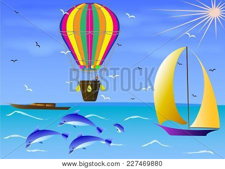 Balloon Flight Over The Sea With Dolphins, Sailing And Flying Birds. A Fabulous Romantic Holiday In