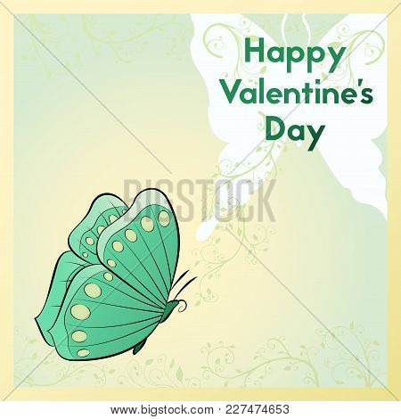 Happy Valentine's Day. Greeting Card. Postcard With Butterfly.