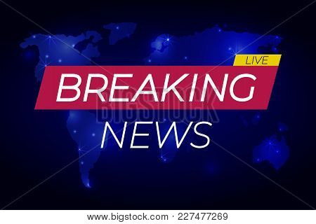 Breaking News Live: Banner On Glowing Background, Business Or Technology News Background, Vector Ill
