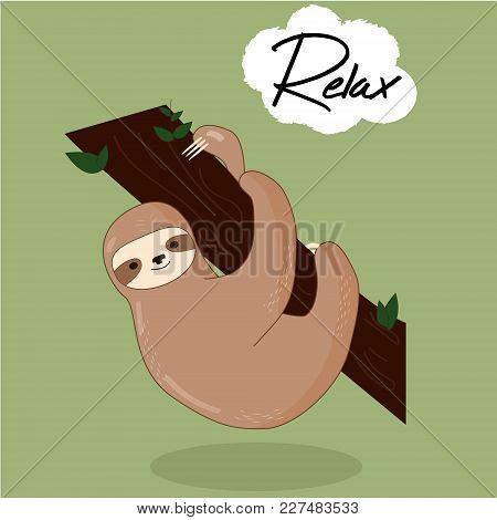 Vector Illustration Of Lazy Sloth With The Speech Bubble And The Words Vector Print For T-shirt Or P