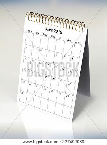 The Original Calendar For April, 2018.  The Beginning Of Week - Monday