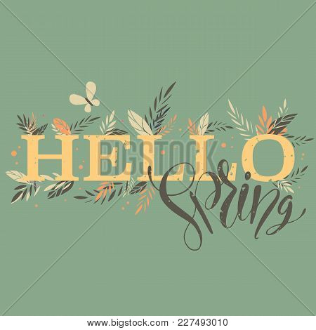 Vector Illustration Of Hello Spring Words With Different Colored Branches And Butterfly.