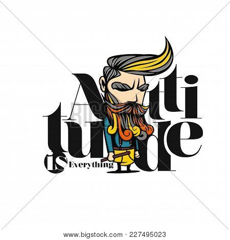 Attitude Man On White Background With Typography Vector Illustration Design.