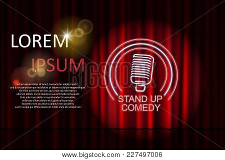 Stand Up Comedy With Neon Microphone Sign And Red Curtain Backdrop. Comedy Night Stand Up Show Or Ka