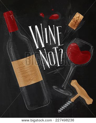 Wine Poster Lettering Wine Not With Illustrated Bottle, Glass, Cork, Corkscrew Drawing In Vintage St
