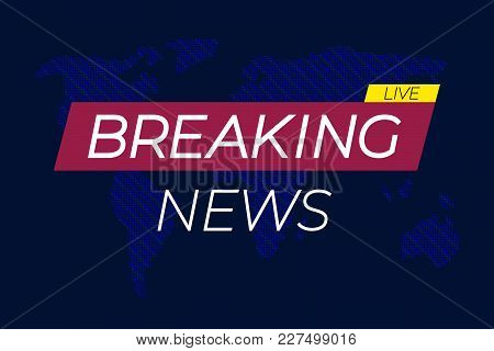 Breaking News Vector, Dotted Pattern World Map Backdrop And Bright Frames With Words: 'breaking News