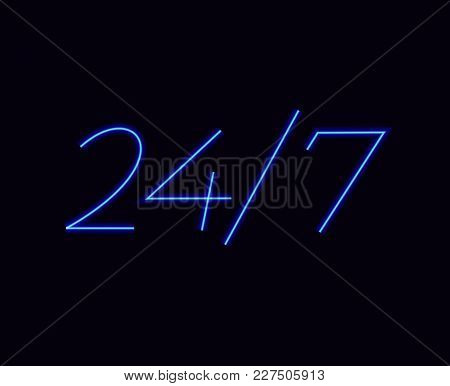 24 7 Hours Neon Light On Dark Background. 24 Hours Night Club Bar Neon Sign. Vector Illustration.