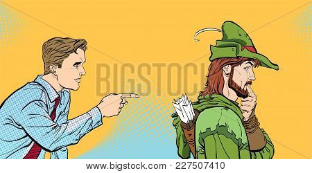 Modern Man And Robin Hood. Businessman And Medieval Legends. A Man's Dialog. Men Discussing Somethin