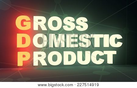 Acronym Gdp - Gross Domestic Product. Business Conceptual Image. 3d Rendering. Neon Bulb Illuminatio