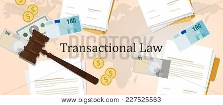 Transactional Law Business Money Concept Of Justice Hammer Gavel Judgment Process Legislation Paper