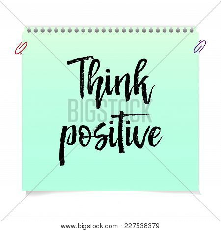 Think Positive Motivation Text Isolated Handwritten Brush Pen Lettering.