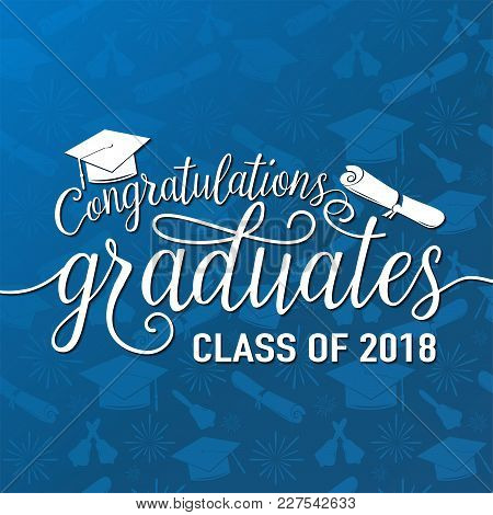 Vector Illustration On Seamless Graduations Background Congratulations Graduates 2018 Class Of, Whit