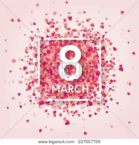 Women's Day Red Background With Hearts. Love Symbol. March 8. I Love You. Heart Confetti.