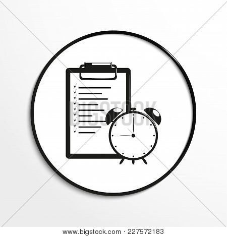 The List Of Tasks And A Table Clock. Conditional Symbol. Vector Icon.