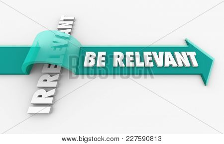 Be Relevant Vs Irrelevant Arrow Over Word 3d Illustration