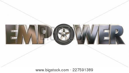 Empower Wheel Tire Performance Energy 3d Illustration