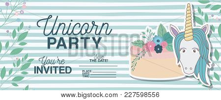 Unicorn Party Invitation Card With Floral Decoration And Cake Vector Illustration Design