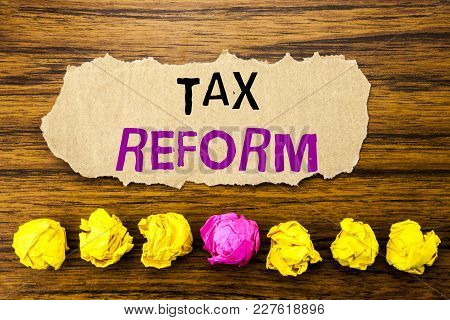 Handwriting Text   Tax Reform. Concept For Government Change In Taxes Written On Sticky Paper Remind