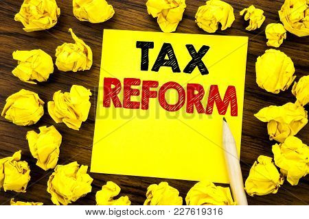 Writing Text Showing Tax Reform. Business Concept For Government Change In Taxes Written On Sticky N