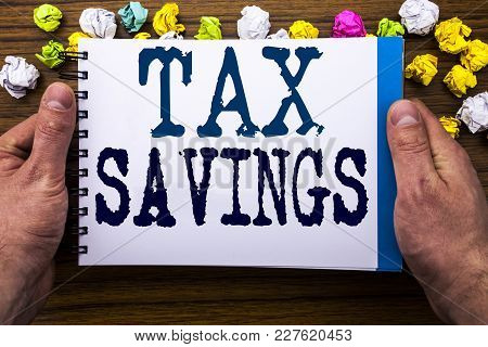 Writing Text Showing Tex Savings . Business Concept For Tax Savings Extra Money Refund Written Notep