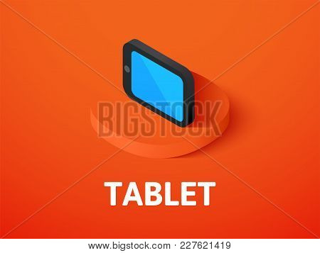 Tablet Icon, Vector Symbol In Flat Isometric Style Isolated On Color Background