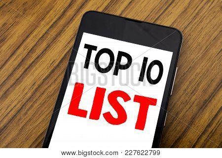 Word, Writing Handwriting Top 10 Ten List. Business Concept For Success Ten List Written On Mobile P